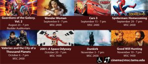 Guardians of the Galaxy Vol. 2 – August 23 at 7 pm -- Rudder Auditorium. Wonder Woman – September 8 at 7 pm – MSC 2400. Cars 3 – September 15 at 7 pm in MSC 2400. Spiderman: Homecoming – September 29 at 7 pm in MSC 2400. Valerian and the City of a Thousand Planets – October 6 at 7 pm in MSC 2400. 2001: A Space Odyssey – October 20 at 7 pm in MSC 1400. Dunkirk – November 3 at 7 pm in MSC 2400. Good Will Hunting – November 11 at 7 pm in MSC 1400